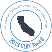 """California Lawyer Attorneys of the Year Award"" 2013 CLAY Award"