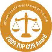 "2009 ""Top Gun"" Orange County Trial Lawyer of the Year"
